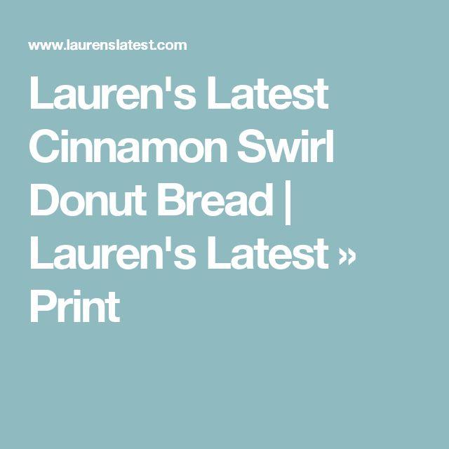 Lauren's Latest Cinnamon Swirl Donut Bread | Lauren's Latest » Print