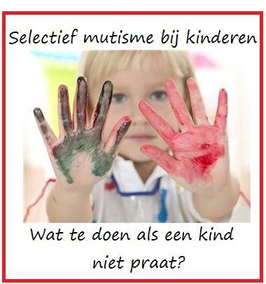 Selectief mutisme bij kinderen: als een kind soms niet praat | Klas van juf Linda