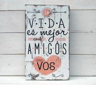 Letreros vintage amigos | LA VIDA ES MEJOR CON AMIGOS...
