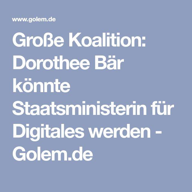 Große Koalition: Dorothee Bär könnte Staatsministerin für Digitales werden - Golem.de