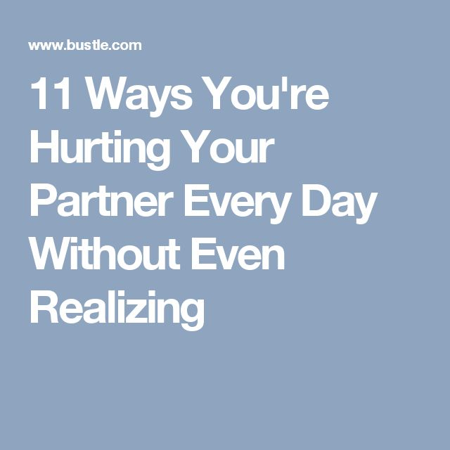 11 Ways You're Hurting Your Partner Every Day Without Even Realizing