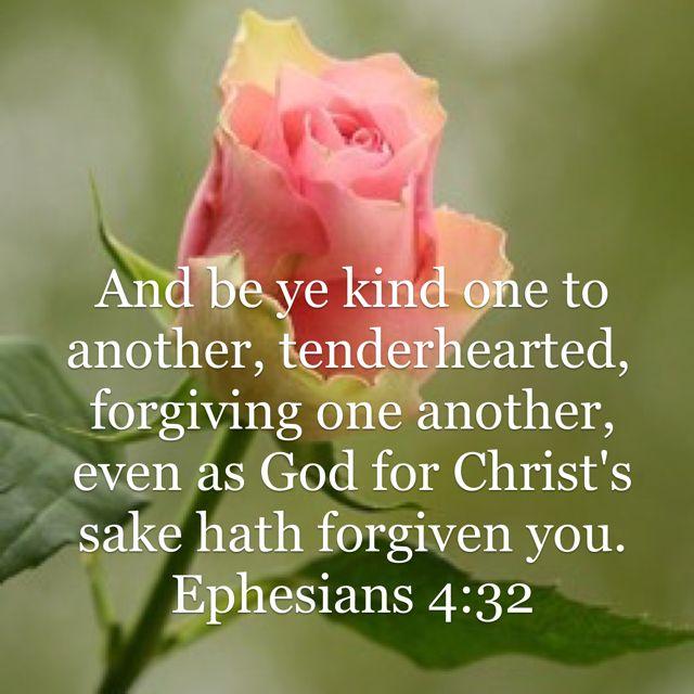 Ephesians 4:32 KJV  http://www.mwordsandthechristianwoman.com/