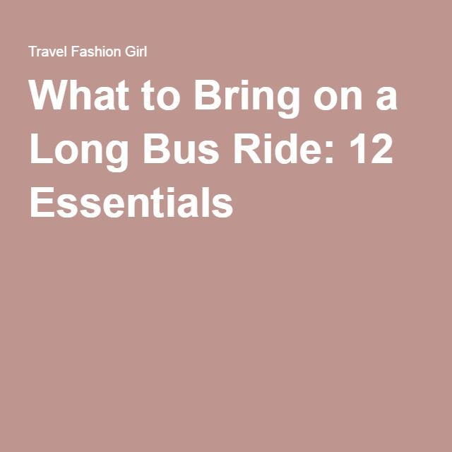 What to Bring on a Long Bus Ride: 12 Essentials