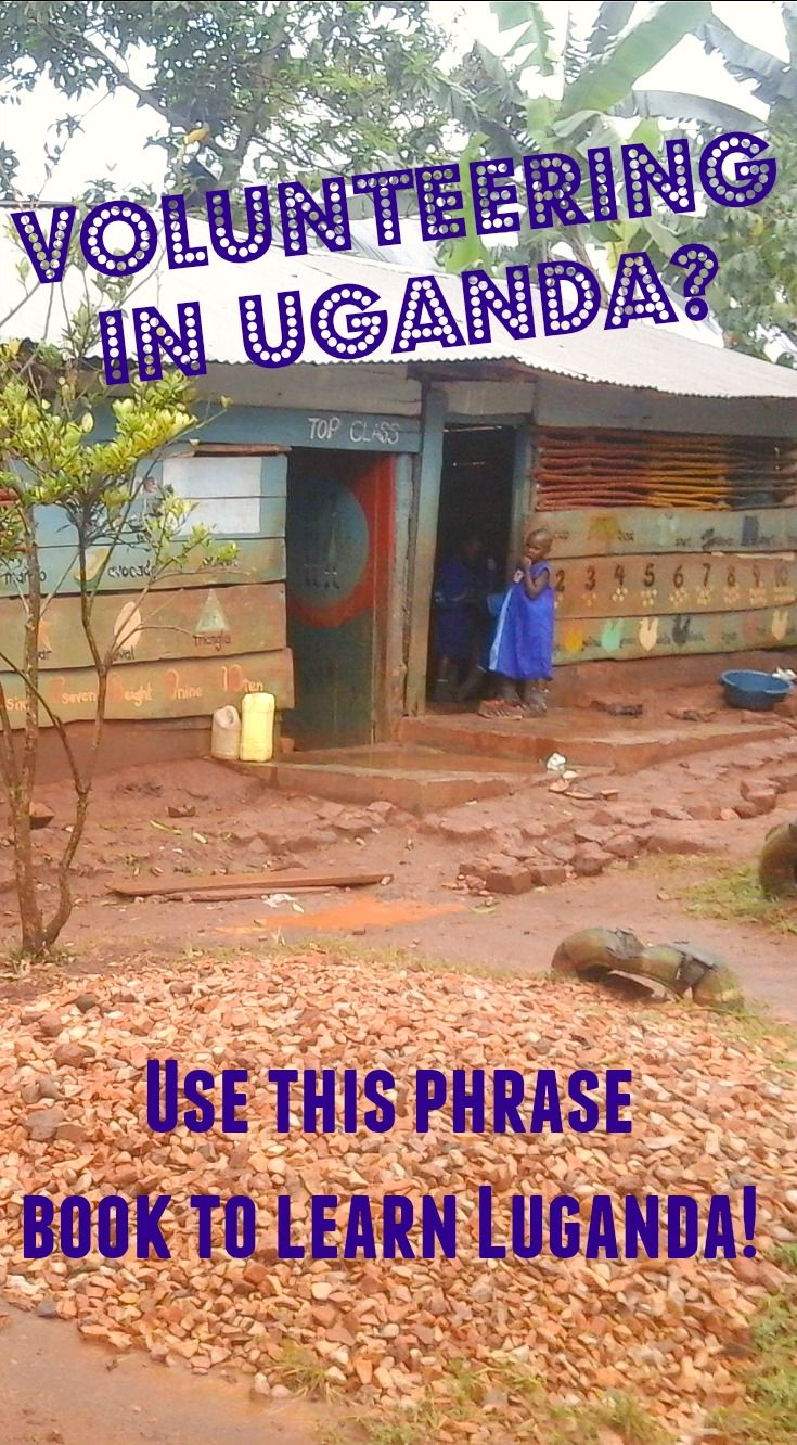 Whether you're volunteering or traveling in Uganda, it's useful and respectful to learn some of the language before you go. A little effort on your part to learn Luganda will be well rewarded!