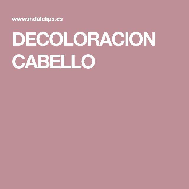 DECOLORACION CABELLO