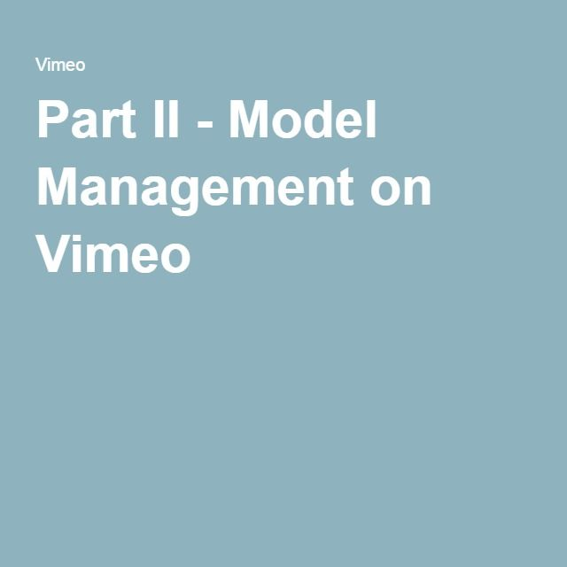 Part II - Model Management on Vimeo