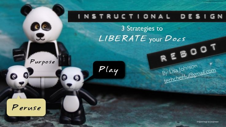 3 Strategies to LIBERATE your Docs Original Image by Lisa Johnson Peruse Play Purpose By Lisa Johnson techchef4u@gmail.com