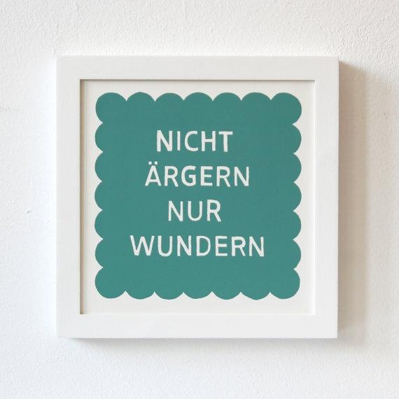 Siebdruck Nicht ärgern nur wundern grün von Zubinski auf Etsy, €40.00