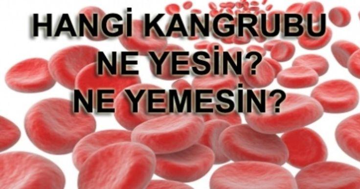Hangi kan grupları nasıl beslenmeli. İşte cevabı....