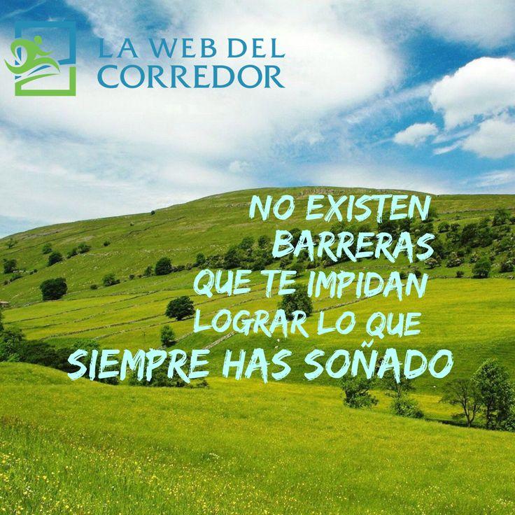 No existen barreras que te impidan lograr lo que siempre has soñado #LaWebDelCorredor #CorrerMeHaEnsenado