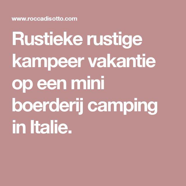 Rustieke rustige kampeer vakantie op een mini boerderij camping in Italie.