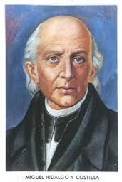 """Miguel Hidalgo y Costilla""-In 1810 this Catholic priest, was influenced by the ideas of the French and American Revolutions and spoke out for the people and launched a rebelliion against Spain that ended in 1821 when Mexico won independence."