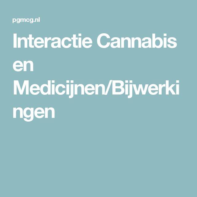 Interactie Cannabis en Medicijnen/Bijwerkingen