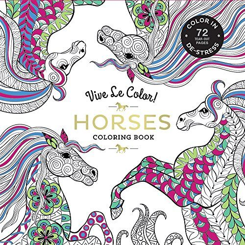 Horses Adult Coloring Book Color In De Stress Tear Out Pages Vive Le 72