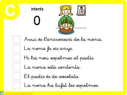 Activitat de l'Emilia Alcaraz adreçada a l'alumnat de l'últim curs d'Educació Infantil i de Primer de Primària, on podran practicar la comprensió lectora de petites frases.  Els alumnes podran realitzar la lectura amb lletra de pal i lligada.