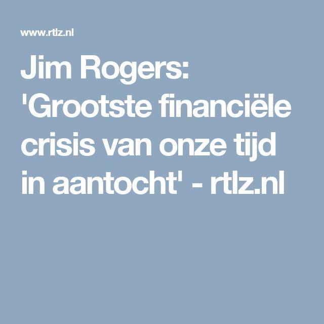 Jim Rogers: 'Grootste financiële crisis van onze tijd in aantocht' - rtlz.nl