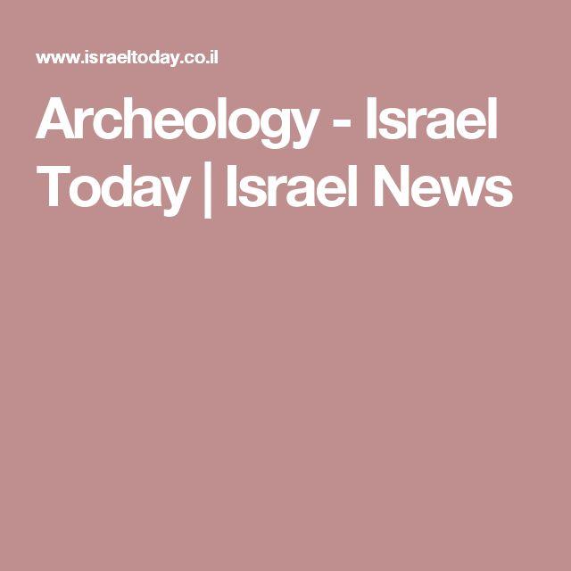 Archeology - Israel Today | Israel News