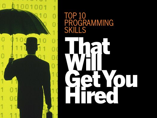 The top 10 programming skills that will get you hired http://www.infoworld.com/slideshow/99017/the-top-10-programming-skills-will-get-you-hired-217838#slide1