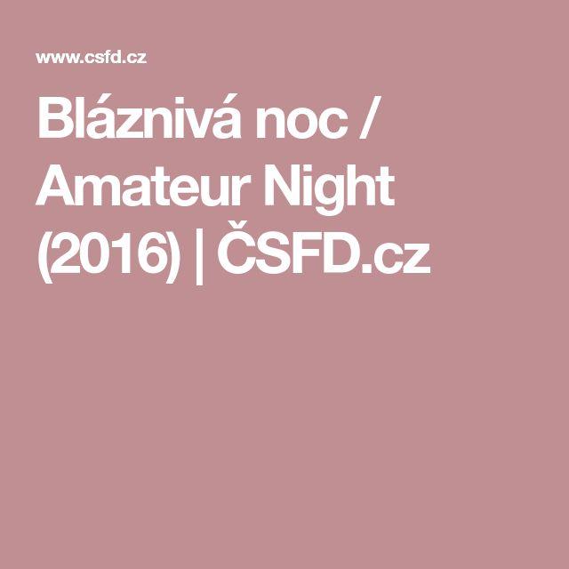 Bláznivá noc / Amateur Night (2016)   ČSFD.cz