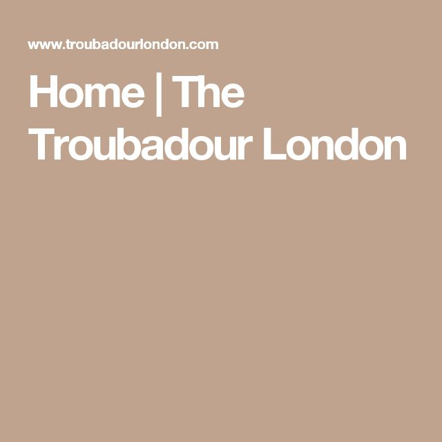 Home | The Troubadour London