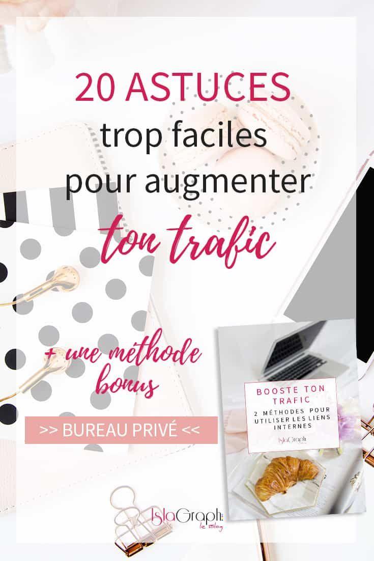 20 Astuces Trop Faciles Pour Augmenter Le Trafic De Ton Blog Trafic Blog Comment Creer Un Blog