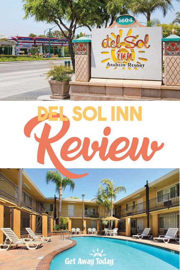 Del Sol Inn Review With Images Hotels Near Disneyland
