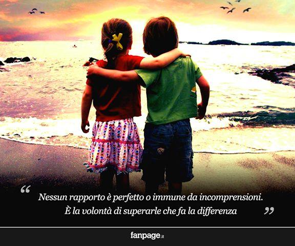 """""""Nessun rapporto è perfetto o immune da incomprensioni. È la volontà di superarle che fa la differenza""""."""