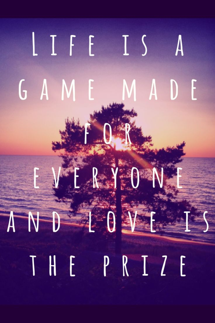 Life is a game for everyone and love is the prize #avicii ... Avicii Wake Me Up Quotes
