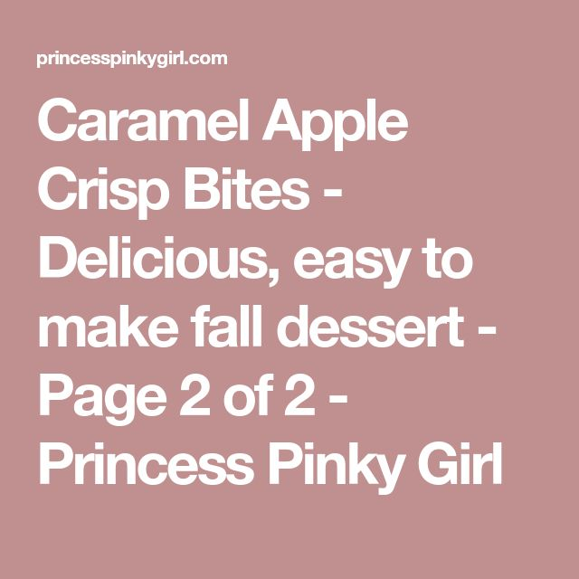 Caramel Apple Crisp Bites - Delicious, easy to make fall dessert - Page 2 of 2 - Princess Pinky Girl