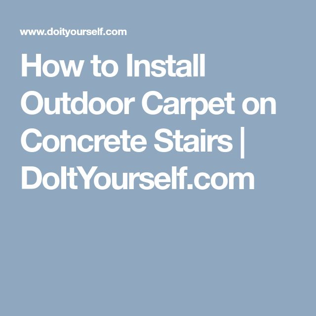 Best How To Install Outdoor Carpet On Concrete Stairs Outdoor 400 x 300