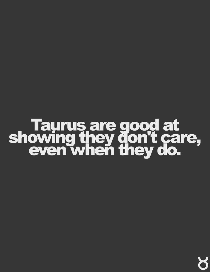 Taurus Facts-So me!!!! But sometimes this isn't always good...
