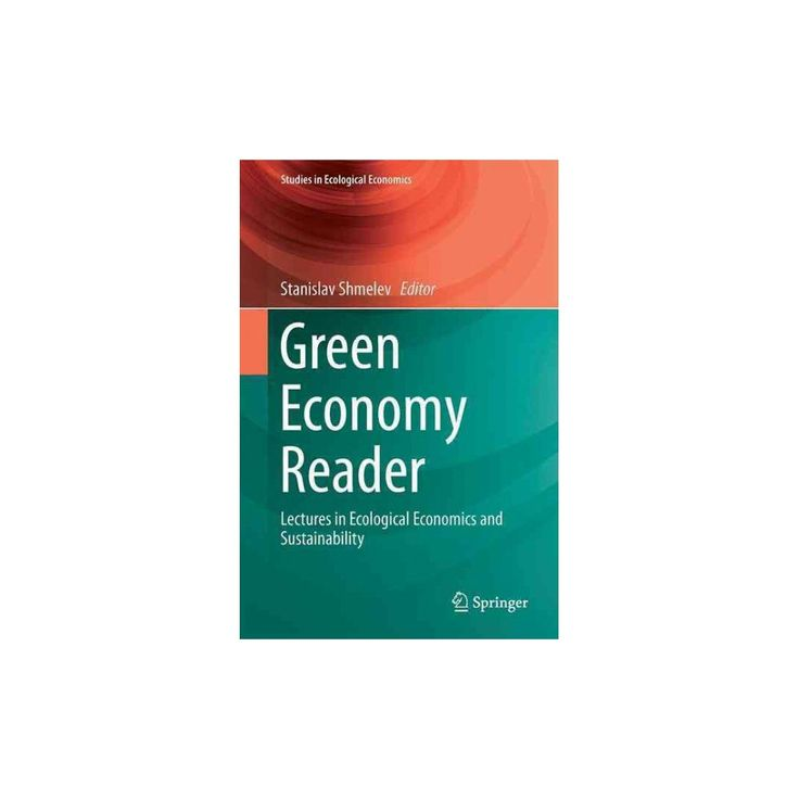 Green Economy Reader : Lectures in Ecological Economics and Sustainability (Hardcover)