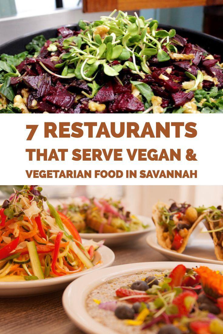 Vegan Vegetarian Restaurants In Savannah Ga Savannah