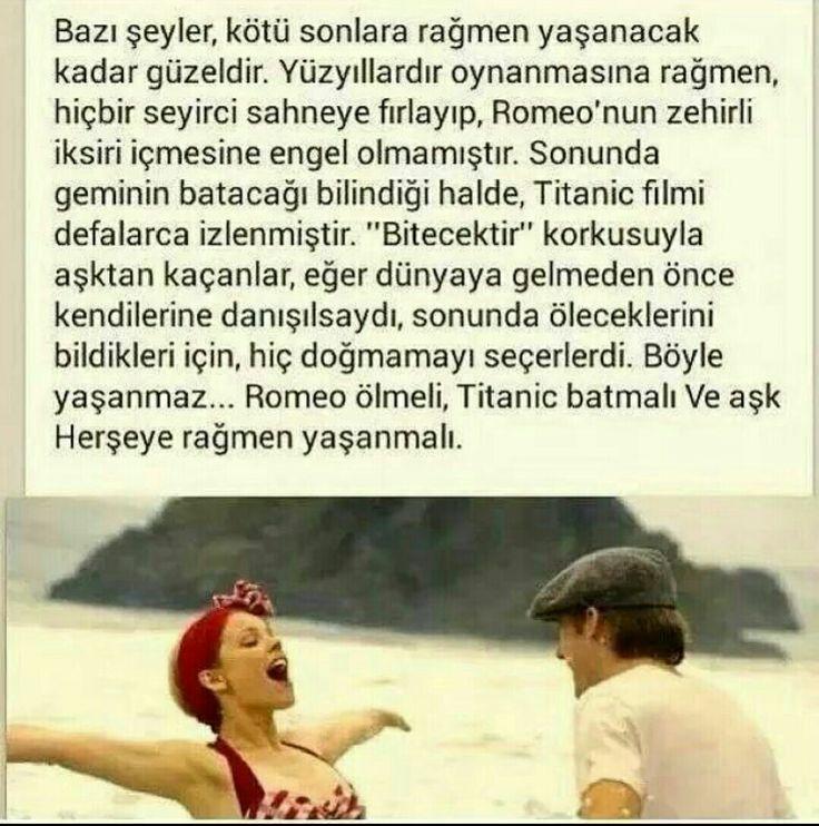 Romeo ölmeli, Titanic batmalı ve aşk her şeye rağmen yaşanmalı.