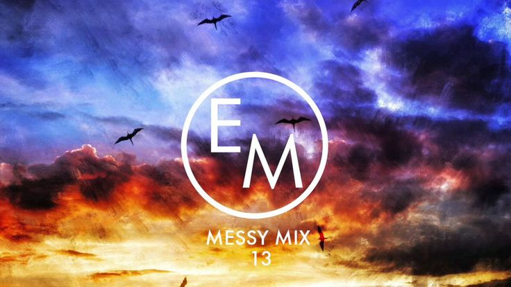 Eton Messy // Messy Mix 13 [Free Download]