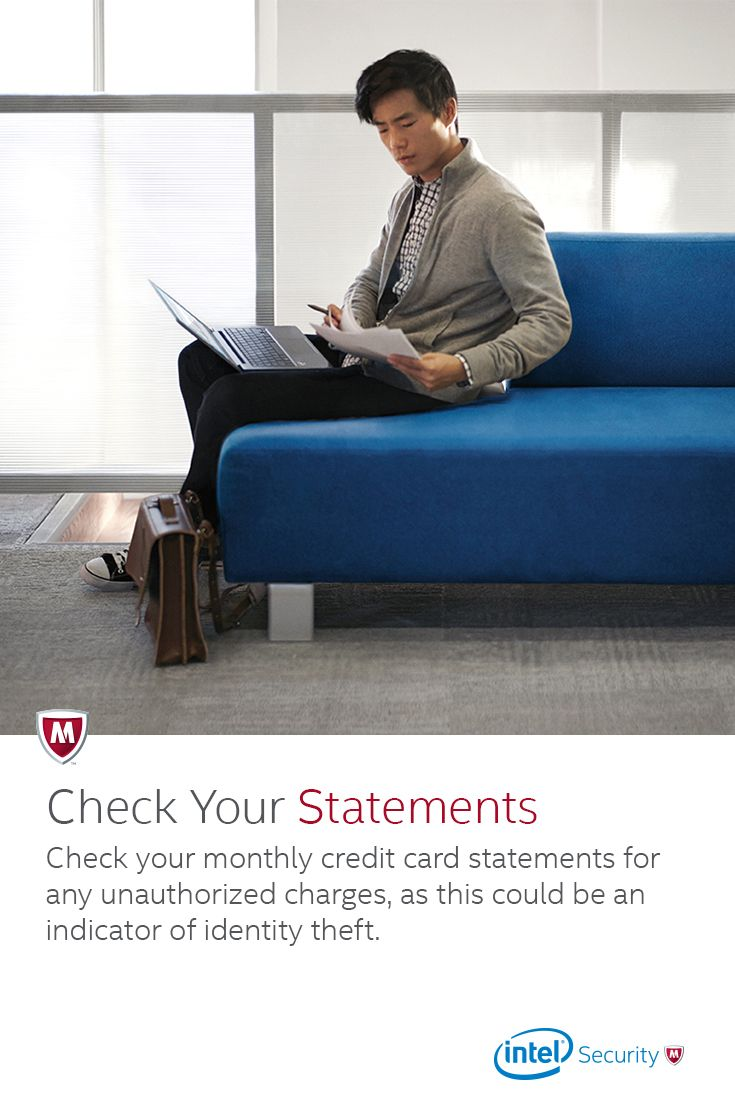 Protect your identity by reviewing your credit card statements once a month.
