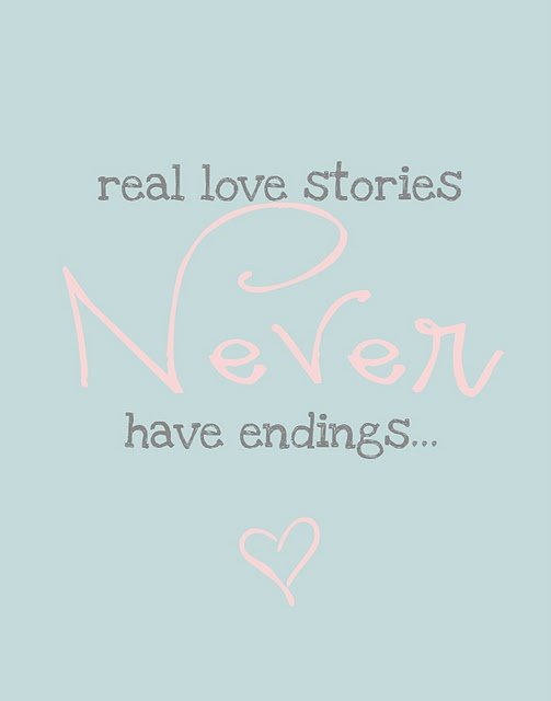 real love stories NEVER have endings ...