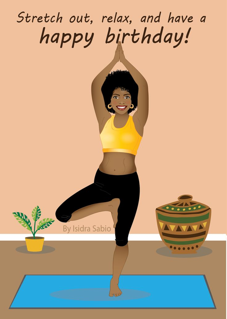 """Card Available NOW-This Afrocentric Yoga birthday card for woman shows a beautiful black woman doing the yoga tree pose on a blue yoga mat. She is happy and smiling, wearing a yellow tank top, knee high yoga pants, and her beautiful natural curly hair is styled in a big gorgeous Afro. The front of the card read """"Stretch, relax, and have a happy birthday. Original art created by Isidra Sabio"""