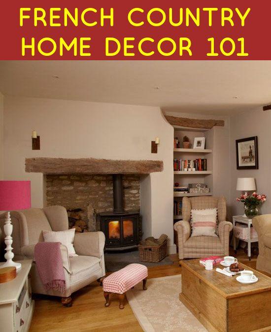 French Country Home Decor 101 | Country Home Decor | Country cottage ...