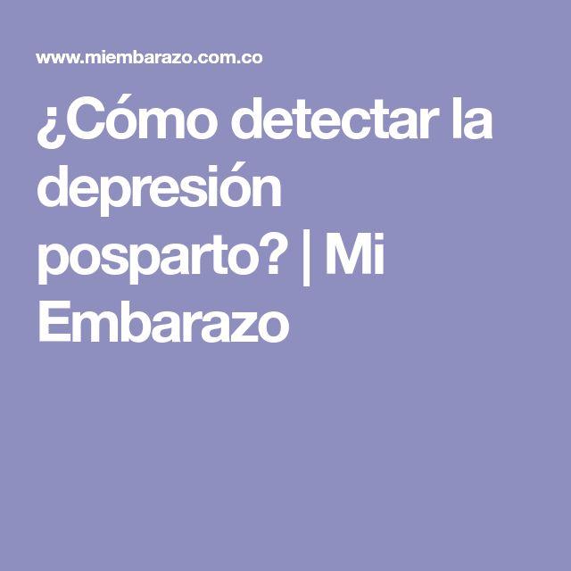 ¿Cómo detectar la depresión posparto?   Mi Embarazo