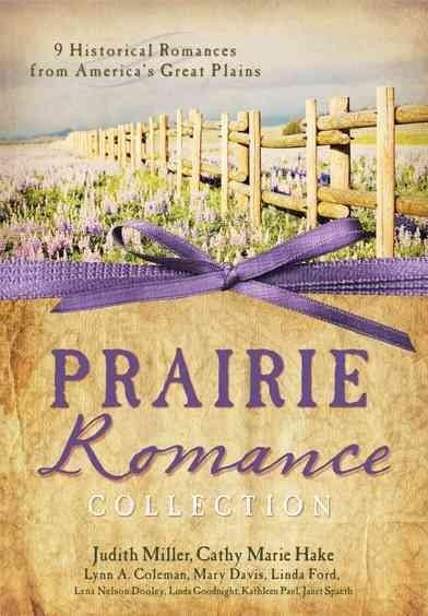 A Prairie Romance Collection: 9 Historical Romances from 19th Century America