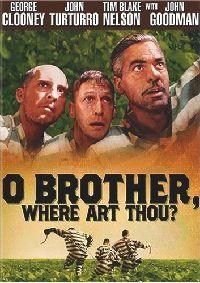 O Brother, Where Art Thou? Set in the depression era in Mississippi three escape