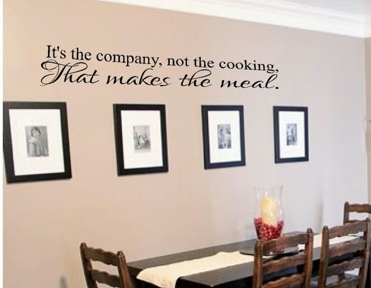 Kitchen Wall Decor Kitchen Wall Decal It S The Company Not The Cooking That Makes The Meal Vinyl Wall Decal Wall Vinyls Decals Art By