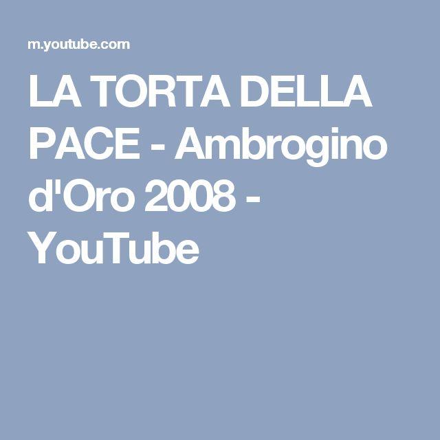 LA TORTA DELLA PACE - Ambrogino d'Oro 2008 - YouTube