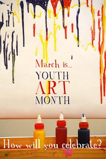 March is YOUTH ART MONTH....