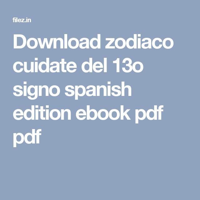 Download zodiaco cuidate del 13o signo spanish edition ebook pdf pdf