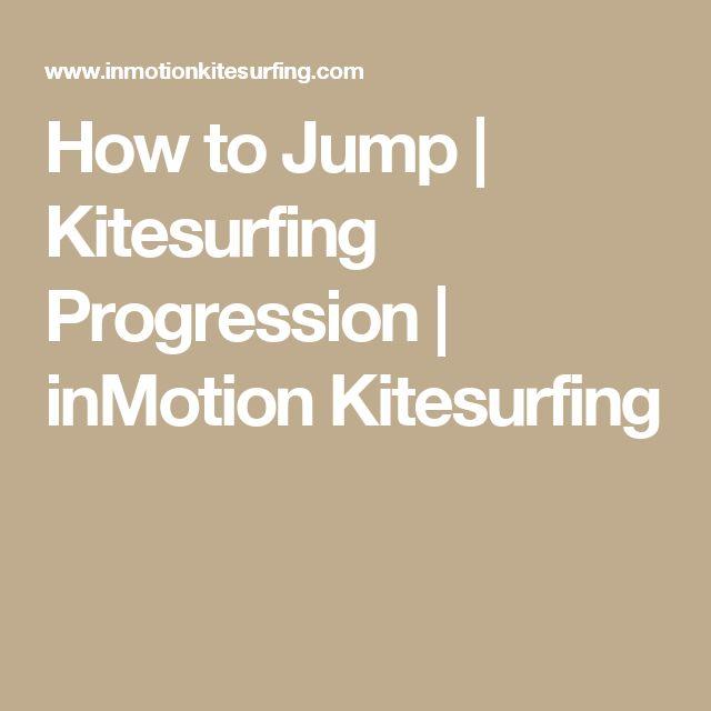 How to Jump   Kitesurfing Progression   inMotion Kitesurfing