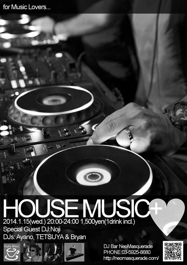 HOUSE MUSIC + ♡ 2014.1.15(wed) 20:00-24:00 at DJ Bar Neo Masquerade