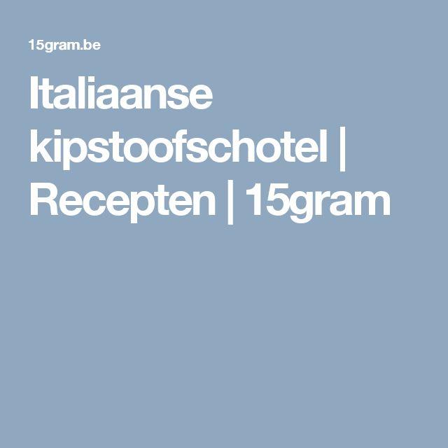 Italiaanse kipstoofschotel | Recepten | 15gram