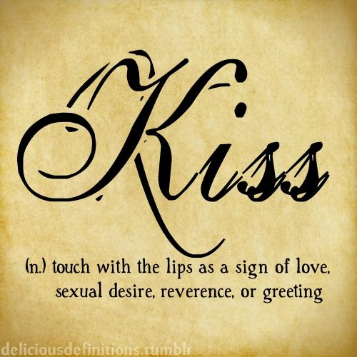 Kiss (n) touch with the lips as a sign of love, sexual desire, reverence, or greeting